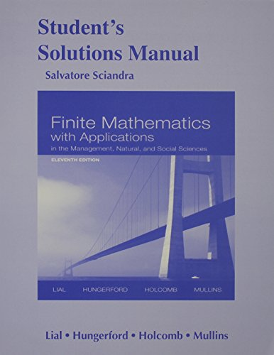 Student Solutions Manual for Finite Mathematics with Applications In the Management, Natural and Social Sciences