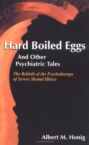 Hard Boiled Eggs and other Psychiatric Tales (English Edition)