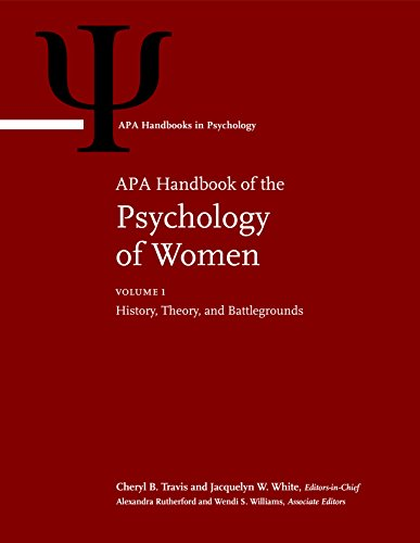 APA Handbook of the Psychology of Women: Volume 1: History, Theory, and Battlegrounds; Volume 2: Perspectives on Women's Private and Public Lives (APA Handbooks in Psychology)