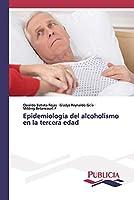 Epidemiología del alcoholismo en la tercera edad