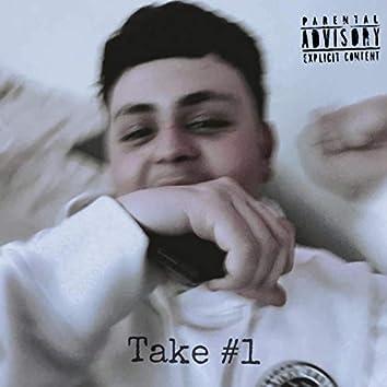Take #1