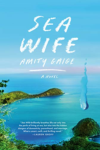 Sea Wife: A novel by [Amity Gaige]