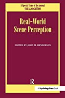 Real World Scene Perception: A Special Issue of Visual Cognition