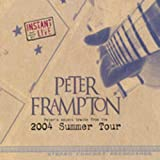 Songtexte von Peter Frampton - Instant Live: Peter's Select Tracks From the 2004 Summer Tour