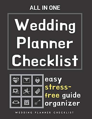 Wedding Planner Checklist: Best Wedding Planner Book Includes Undated Calendar Planner, Checklist, Contact List And Much More
