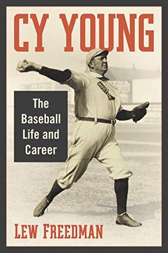 Cy Young: The Baseball Life and Career