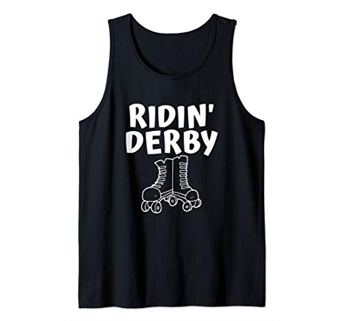 Ridin' Derby Funny Roller Skating Derby Sarcastic Meme Quote Tank Top