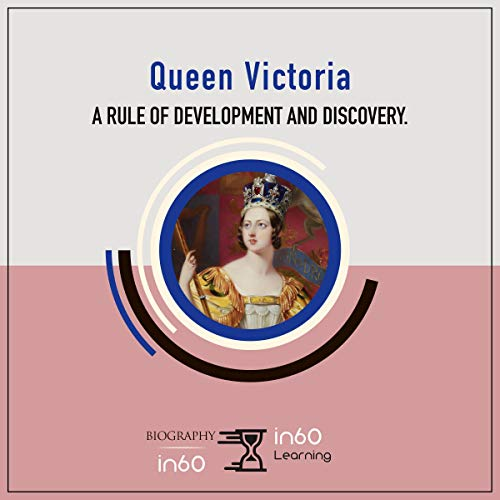 Queen Victoria: A Rule of Development and Discovery audiobook cover art