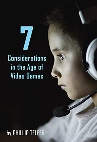7 Considerations in the Age of Video Games (English Edition)