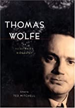 Thomas Wolfe: An Illustrated Biography
