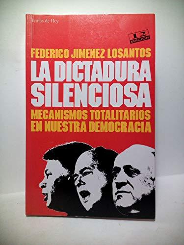 Dictudura silenciosa, la. mecanismos totalitarios de nuestra democraci