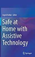 Safe at Home with Assistive Technology (Springerbriefs in Applied Sciences and Technology)