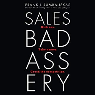 Sales Badassery     Kick Ass. Take Names. Crush the Competition.              Written by:                                                                                                                                 Frank J. Rumbauskas Jr.                               Narrated by:                                                                                                                                 Steve Marvel                      Length: 6 hrs and 15 mins     Not rated yet     Overall 0.0