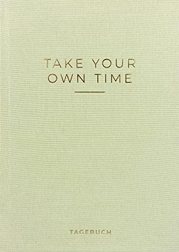 »Take your own time« Tagebuch: Dankbarkeitstagebuch, Achtsamkeitstagebuch, Mindfulness Journal, DIN A5