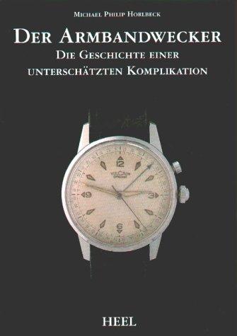 Der Armbandwecker: Die Geschichte einer unterschätzten Komplikation