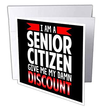 3dRose IAM a Senior Citizen Give me My Damn Discount Funny Quotes - Greeting Cards  gc_306646_1
