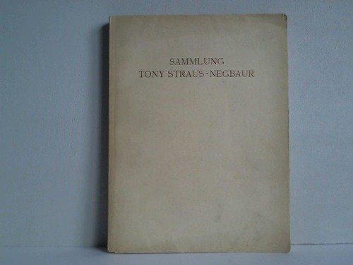 Samlung Tony Strauss-Negbaur. Gemälde, Zeichnungen, Skulpturen, Möbel, Keramik, Textilien und andere Kunstgegenstände