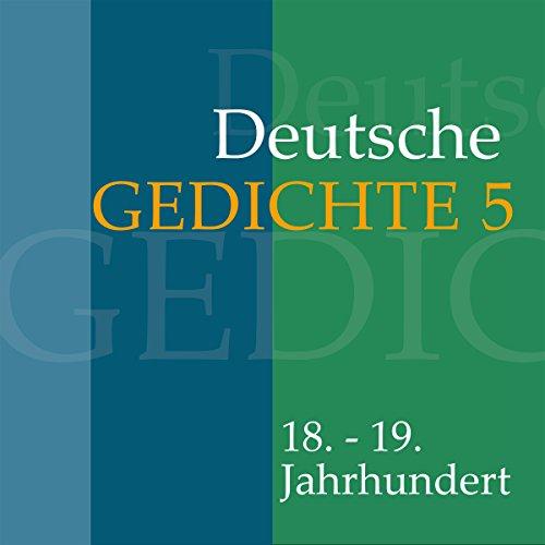 Deutsche Gedichte 5 - 18.-19. Jahrhundert audiobook cover art