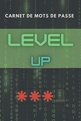 Level UP : carnet de mots de passe | Vos adresses internet et codes secrets en sécurité: -avec onglets A à Z. Espace pour login, notes et plus. Sans ... cm (6,125 po x 9,25 po) Français Octobre 2020
