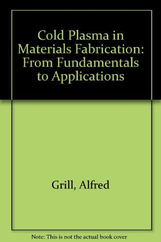 Cold Plasma in Materials Fabrication: From Fundamentals to Applications