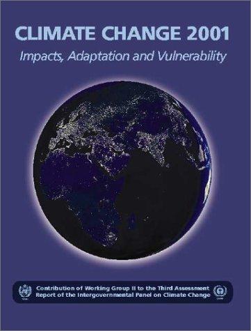 Climate Change 2001: Impacts, Adaptation, and Vulnerability: Contribution of Working Group II to the Third Assessment Report of the Intergovernmental Panel on Climate Changeの詳細を見る