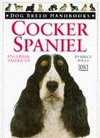 Cocker spaniel: English and American [Dog breed handbooks]