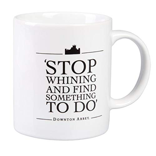 Downton Abbey - Stop Whining and Find Something to Do Ceramic...