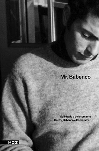Mr. Babenco, solilóquio de dois sem um
