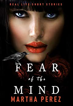 Fear of the Mind by [Martha Perez]