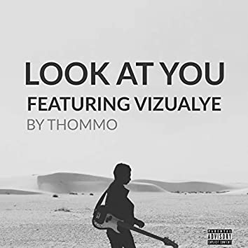 Look at You (feat. Thommo)