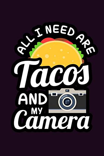 All I Need Are Tacos And My Camera: With a matte, full-color soft cover, this  Bucket List Journal is the ideal size 6x9 inch, 90 pages cream colored pages . Make dreams come true. Get started today.