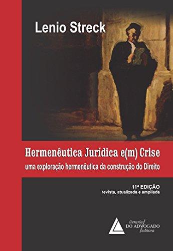 Hermenêutica Jurídica E(m) Crise: Uma Exploração Hermenêutica da Construção do Direito