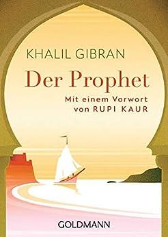 Der Prophet: Mit einem Vorwort von Rupi Kaur (German Edition) by [Khalil Gibran, Rupi Kaur, Jochen Winter, Anna Julia Strüh]