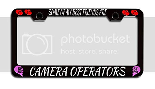 Makoroni - Some of My Best Friends are Camera Operators Bestfriends Metal License Plate Frame Tag Holder, t85
