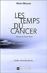 Les temps du cancer de Marie Ménoret
