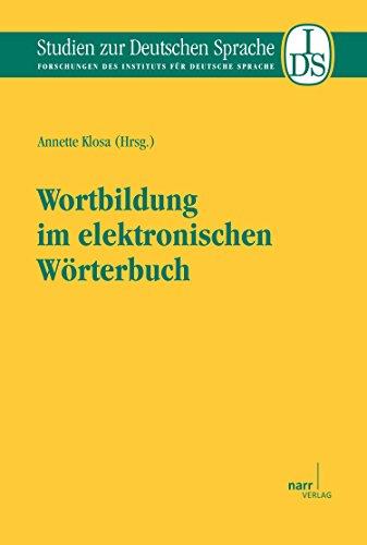 Wortbildung im elektronischen Wörterbuch (Studien zur deutschen Sprache 63)