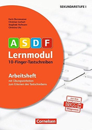 ASDF-Lernmodul: 10-Finger-Tastschreiben (2. Auflage): Arbeitsheft. Mit Übungseinheiten zum Erlernen des Tastschreibens (ASDF-Lernmodul - Tastschreiben leicht gemacht - durch multisensorisches Lernen)