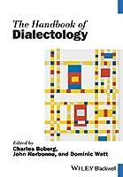 The Handbook of Dialectology (Blackwell Handbooks in Linguistics)