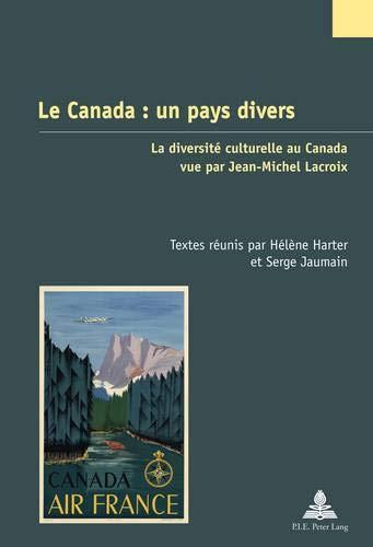 Le Canada : un pays divers: La diversité culturelle au Canada vue par Jean-Michel Lacroix