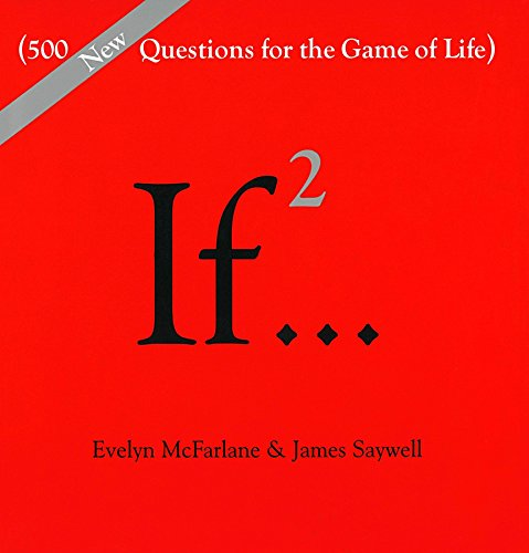 If..., Volume 2: (500 New Questions for the Game of Life)
