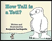 How Tall is a Yeti? (The Yeti Series)