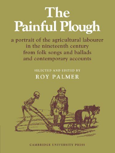 『The Painful Plough: A Portrait of the Agricultural Labourer in the Nineteenth Century from Folk Songs and Ballads and Contemporary Accounts (Resources of Music, Series Number 5)』のトップ画像