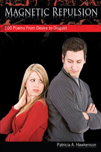 Magnetic Repulsion 100 Poems From Desire to Disgust (English Edition)