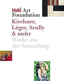 Kirchner, Léger, Scully & mehr: Werke aus der Sammlung Hilti