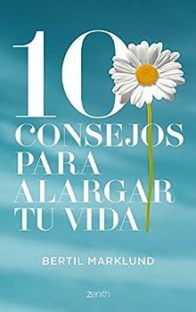 Paperback 10 consejos para alargar tu vida (Salud y Bienestar) (Spanish Edition) [Spanish] Book