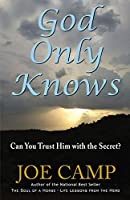 God Only Knows: Can You Trust Him With the Secret?
