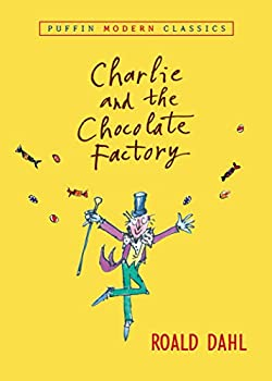 Charlie and the Chocolate Factory  Charlie Bucket Book 1