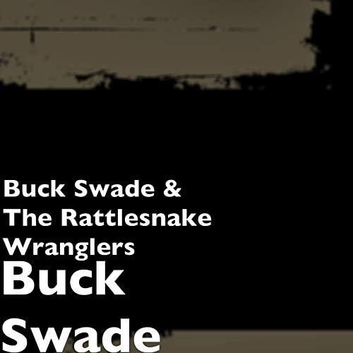 Buck Swade & The Rattlesnake Wranglers