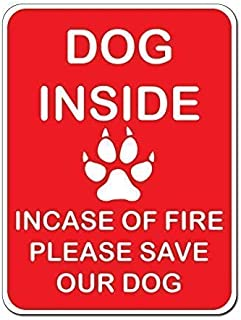 Joycenie Tin Sign New Aluminum Sign Dog Inside Incase of Fire Please Save Our Dog Sign Metal Sign Vintage Retro Wall Decor 12x8 Inch