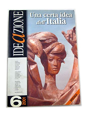 UNA CERTA IDEA DELL'ITALIA - RIVISTA BIMESTRALE DI CULTURA POLITICA DIRETTA DA DOMENICO MENNITTI ANNO OTTAVO N° 6 - 2001